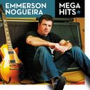 Mega Hits - Emmerson Nogueira/Emmerson Nogueira
