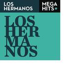 Mega Hits - Los Hermanos/Los Hermanos