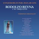 15 Pasosdobles para Bailar Con Rodolfo Reyna y Su Orquesta  (Versiones Originales)/Rodolfo Reyna y Su Orquesta