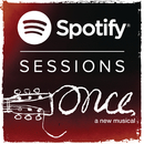 Spotify session - Once The Musical/Once the Musical (London Cast)