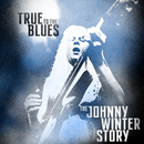 True to the Blues: The Johnny Winter Story/Johnny Winter