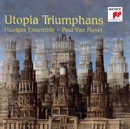 Utopia Triumphans: The Great Polyphony of the Renaissance/Paul Van Nevel