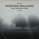 The Time Has Come/Weeping Willows