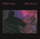 Make It Last/Hubert Laws