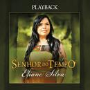 Senhor do Tempo (Playback)/Eliane Silva