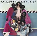 Keep It Up/B.T. Express