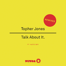 Talk About It (Remixes) feat.Katie Sky/Topher Jones