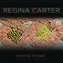 Reverse Thread/Regina Carter