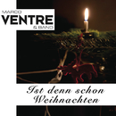 Ist denn schon Weihnachten/Marco Ventre & Band
