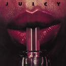 Juicy (Bonus Track Version)/Juicy