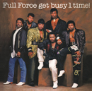 Full Force Get Busy 1 Time! (Bonus Track Version)/Full Force