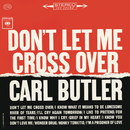 Don't Let Me Cross Over/Carl Butler