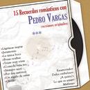 15 Recuerdos Románticos Con Pedro Vargas (Versiones Originales)/Pedro Vargas