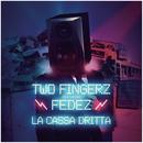 La cassa dritta feat.Fedez/Two Fingerz
