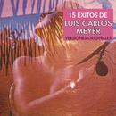 15 Éxitos de Luis Carlos Meyer (Versiones Originales)/Luis Carlos Meyer