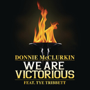 We Are Victorious feat.Tye Tribbett/Donnie McClurkin
