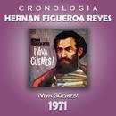 Hernan Figueroa Reyes Cronología - Viva Güemes! (1971)/Hernan Figueroa Reyes