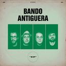 Bando Antiguera (EP)/Bando Antiguera