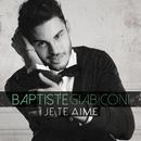 Je te aime/Baptiste Giabiconi