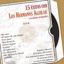 15 Exitos Con los Hermanos Aguilar (Versiones Originales)/Hermanos Aguilar