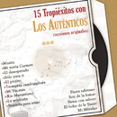 15 Tropiéxitos Con los Auténticos (Versiones Originales)/Los Auténticos