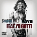 Yayo feat.Yo Gotti/Snootie Wild