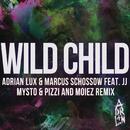 Wild Child (Mysto & Pizzi and Moiez Remix) feat.J.J./Adrian Lux