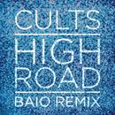 High Road (Baio Remix)/Cults