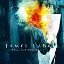 I Will Not Break/James LaBrie