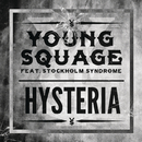 Hysteria (feat. Stockholm Syndrome)/Young Squage