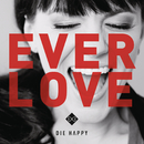 Everlove/Die Happy