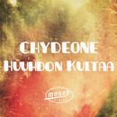 Huuhdon kultaa/Chydeone