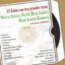 15 Éxitos Con Tres Grandes Voces (Versiones Originales)/Nicolás Urcelay, Nestor Mesta Chaires, Mario Alberto Rodríguez