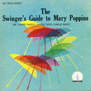 The Swinger's Guide to Mary Poppins/Tupper Saussy