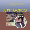 16 Fabulosas Interpretaciones Con Juan Verónico y Su Guitarra/Juan Verónico