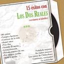 15 Éxitos  Con los Dos Reales (Versiones Originales)/Los Dos Reales