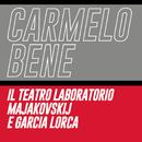 Il teatro laboratorio Majakovskij e Garcia Lorca/Carmelo Bene
