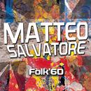 Folk '60/Matteo Salvatore