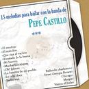 15 Melodías para Bailar Con la Banda de Pepe Castillo/Pepe Castillo
