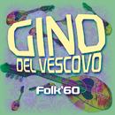Folk '60/Gino Del Vescovo