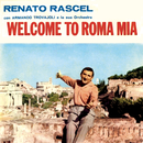 Welcome to Roma Mia/Renato Rascel