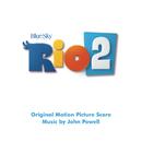 Rio 2 (Original Motion Picture Soundtrack)/John Powell