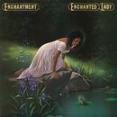 Enchanted Lady (Bonus Track Version)/Enchantment