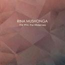 The Wild, The Wilderness/Rina Mushonga