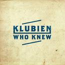 Who Knew/Klubien