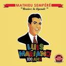 Luis Mariano - Revivez la légende/Mathieu Sempéré