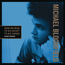 From His Head to His Heart to His Hands/Michael Bloomfield