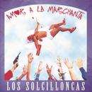 Amor a la Marchanta/Los Solcilloncas