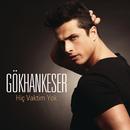 Hic Vaktim Yok/Gokhan Keser