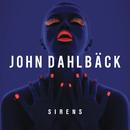 Sirens/John Dahlbäck